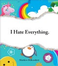 I Hate Everything (Paperback)