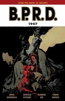 B.P.R.D.: 1947 (Paperback)