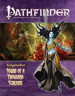 Pathfinder Adventure Path: Kingmaker: Sound of a Thousand Screams (Paperback)