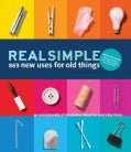 Real Simple 869 New Uses for Old Things (Hardcover)
