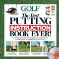 Golf Magazine the Best Putting Instruction Book Ever!