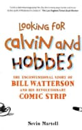 Looking for Calvin and Hobbes: The Unconventional Story of Bill Watterson and His Revolutionary Comic Strip (Paperback)