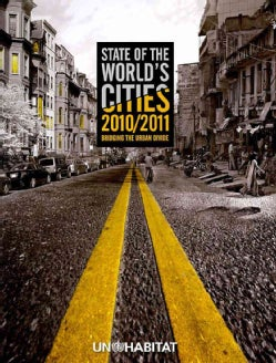 State of the World's Cities 2010/2011: Bridging the Urban Divide (Paperback)