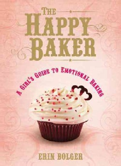 The Happy Baker: A Girl's Guide to Emotional Baking (Paperback)