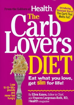 The Carb Lovers Diet: Eat What You Love, Get Slim for Life! (Hardcover)