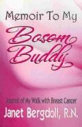 Memoir to My Bosom Buddy: Journal of My Walk With Breast Cancer (Paperback)