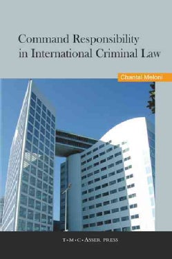 Command Responsibility in International Criminal Law (Hardcover)