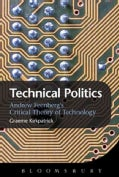 Technical Politics: Critical Theory and Technology Design (Hardcover)