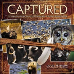 Captured: Lessons from Behind the Lens of a Legendary Wildlife Photographer (Paperback)