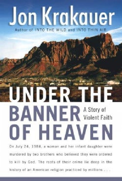 Under the Banner of Heaven: A Story of Violent Faith (Hardcover)