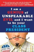 I Am a Genius of Unspeakable Evil and I Want to Be Your Class President (Paperback)