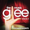 Glee Cast - Glee: The Music, Volume 3 Showstoppers (OST)