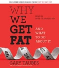 Why We Get Fat: And What to Do About It (CD-Audio)