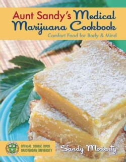 Aunt Sandy's Medical Marijuana Cookbook: Comfort Food for Mind & Body (Paperback)