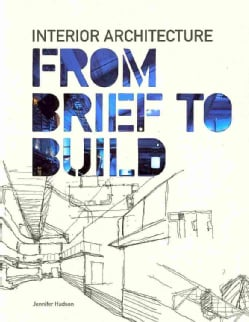 Interior Architecture: From Brief to Build (Paperback)