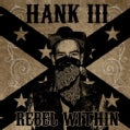 Hank III Williams - Rebel Within (Parental Advisory)