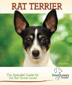 Rat Terrier: A Practical Guide for the Rat Terrier Lover (Hardcover)