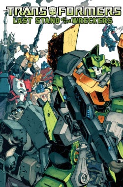 The Transformers: Last Stand of the Wreckers (Paperback)
