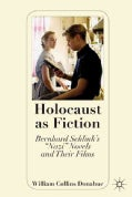 "Holocaust As Fiction: Bernhard Schlink's ""Nazi"" Novels and Their Films (Hardcover)"