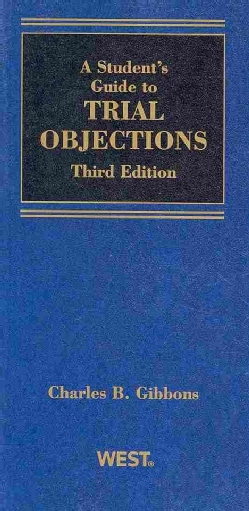 A Student's Guide to Trial Objections (Paperback)