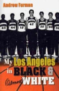 My Los Angeles in Black & (Almost) White (Hardcover)