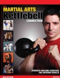The Martial Arts Kettlebell Connection: Strength-Building Exercises for Superior Results (Paperback)