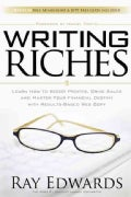 Writing Riches: Learn How to Boost Profits, Drive Sales and Master Your Financial Destiny With Results-Based Web ... (Paperback)