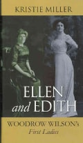 Ellen and Edith: Woodrow Wilson's First Ladies (Hardcover)