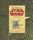 The Wildlife of Star Wars: A Field Guide (Paperback)