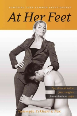 At Her Feet: Powering Your Femdom Relationship (Paperback)