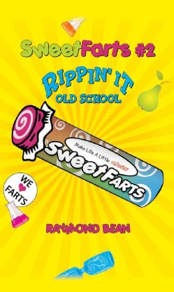 Sweet Farts: Rippin' It Old-School (Paperback)