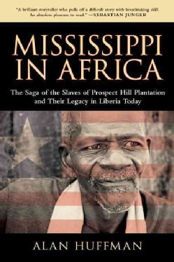 Mississippi in Africa: The Saga of the Slaves of Prospect Hill Plantation and Their Legacy in Liberia Today (Paperback)