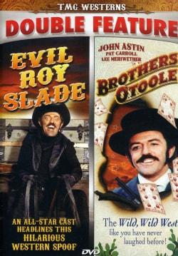 Evil Roy Slade/Brothers O'Toole (DVD)