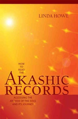 How to Read the Akashic Records: Accessing the Archive of the Soul and Its Journey (Paperback)