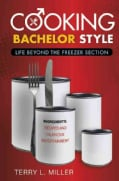Cooking Bachelor Style: Life Beyond the Freezer Section (Paperback)