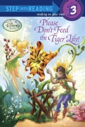 Please Don't Feed the Tiger Lily! (Paperback)