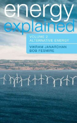 Energy Explained: Conventional Energy / Alternative Energy (Hardcover)