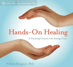 Hands-On Healing: A Training Course in the Energy Cure (CD-Audio)