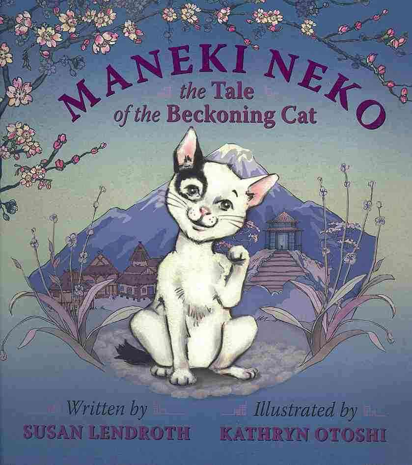 Maneki Neko: The Tale of the Beckoning Cat (Hardcover)