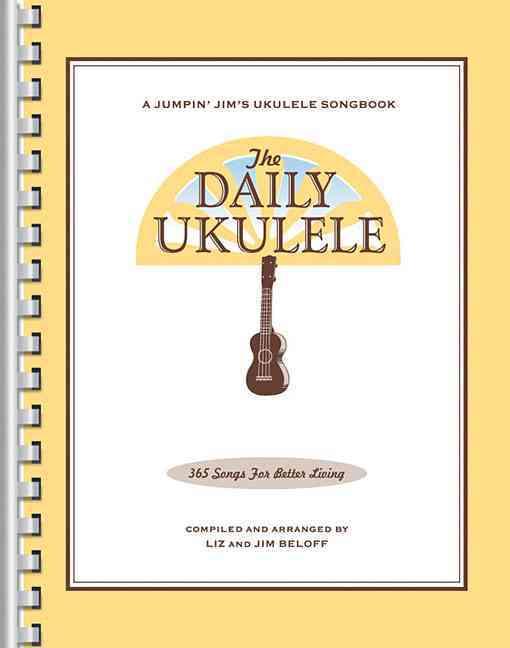 The Daily Ukulele: 365 Songs for Better Living (Paperback)