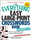 The Everything Easy Large-Print Crosswords Book: 150 New Supersized and Easy-to-Solve Puzzles (Paperback)