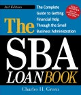 The SBA Loan Book: The Complete Guide to Getting Financial Help Through the U.S. Small Business Administration (Paperback)
