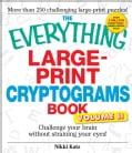 The Everything Large-Print Cryptograms Book: Challenge Your Brain Without Straining Your Eyes! (Paperback)