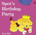 Spot's Birthday Party (Paperback)