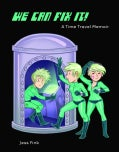 We Can Fix It!: A Time Travel Memoir (Paperback)