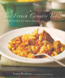 The French Country Table: Simple Recipes for Bistro Classics (Hardcover)