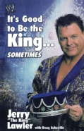 It's Good to Be the King...Sometimes (Paperback)