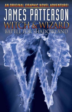 Witch & Wizard 1: Battle for Shadowland (Hardcover)