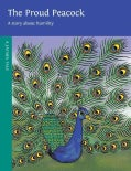 The Proud Peacock: A Story About Humility (Paperback)