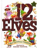 The 12 Elves: A New Christmas Tradition (Board book)